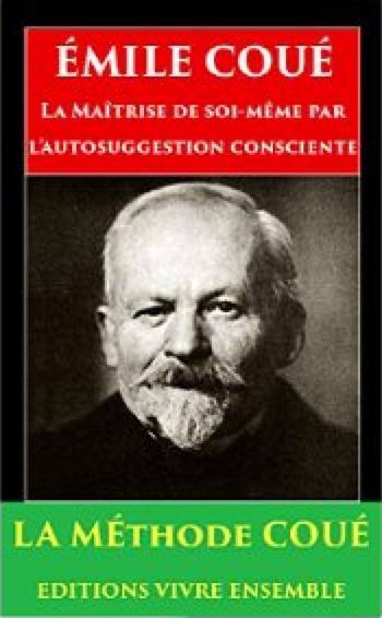 Livre d'Émile Coué, La Maîtrise de soi-même par l'auto-suggestion